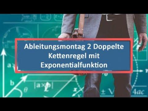 Ableitungsmontag 2 Doppelte Kettenregel mit Exponentialfunktion ...