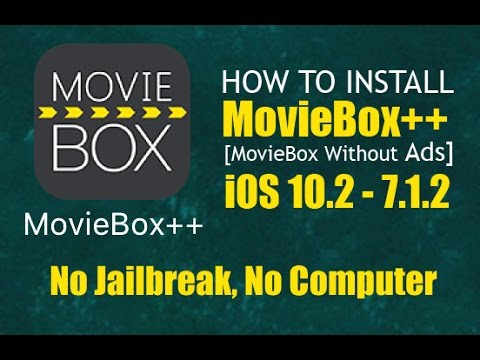 Install MovieBox ++ No Jailbreak - iPhone/iPad iOS 10 2 - 7 1 2