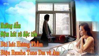 Hướng đẫn đệm hát bài hát HƯƠNG THẦM Tone Dm và Am