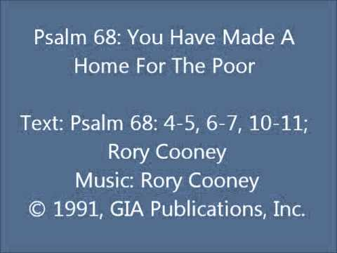 Psalm 68: You Have Made A Home For The Poor (Cooney setting)