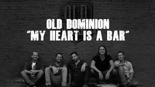 Old Dominion -  My heart is a bar (Lyrics)