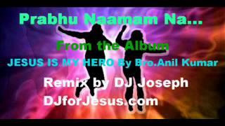 Prabhu Naamam na - Remix by Dj Joseph