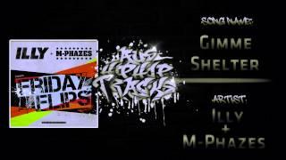 "Gimme Shelter - Illy / M-Phazes -  ""Friday Flips"" #7"