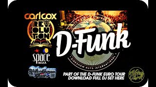 CARL COX REVOLUTION - SPACE IBIZA  D-FUNK LIVE SSK TV *