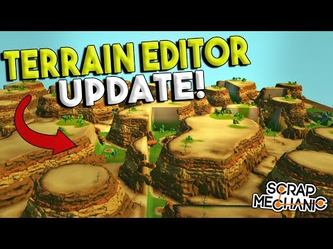 TERRAIN EDITOR UPDATE! - Scrap Mechanic Update Gameplay - World Editor