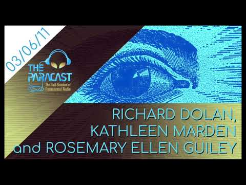 The Paracast: March 6, 2011 — Richard M. Dolan, Kathleen Marden, and Rosemary Ellen Guiley