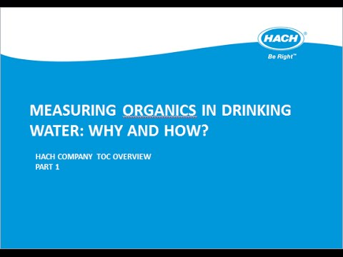 Measuring Organics In Drinking Water: Why and how?