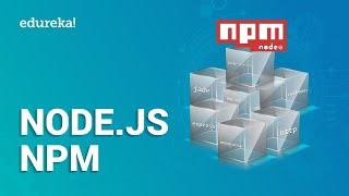 Node.js NPM Tutorial For Beginners | Learn Node.js Package Manager | Node.js Tutorial | Edureka