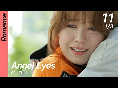 [CC/FULL] Angel Eyes EP11 (1/3) | 엔젤아이즈