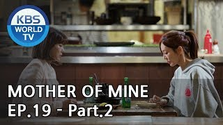 Mother of Mine   세상에서 제일 예쁜 내 딸 EP.19 - Part.2 [ENG, CHN, IND]
