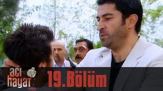 Repeat youtube video Acı Hayat 19.Bölüm Tek Part İzle (HD)