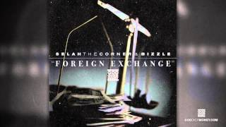 G.O.M. - Foreign Exchange (Selah The Corner, Bizzle)