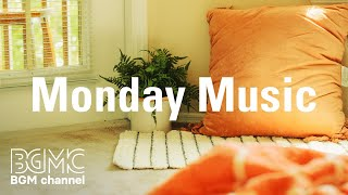 Monday Music: Easy Listening Background Music for Work, Study, Relax at Home