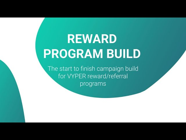 How to set up a VYPER rewards or referral campaign | Tutorial