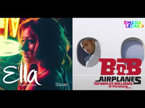 Ella Henderson vs. B.o.B. ft. Hayley Williams - Ghost Airplanes