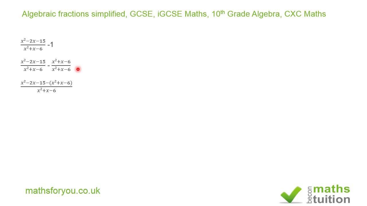 Algebraic Frations, Expressions simplified GCSE, IGCSE