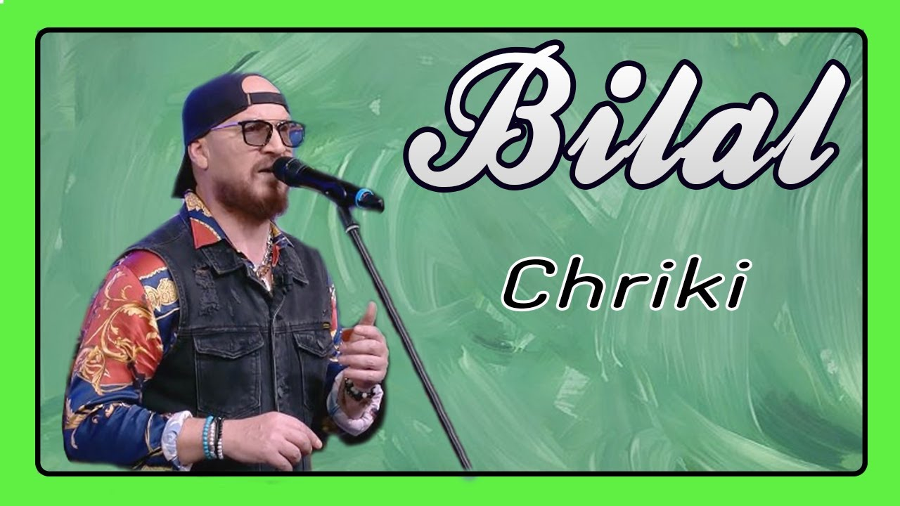 bilal chriki mp3 gratuit