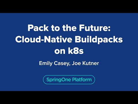 Pack to the Future: Cloud-Native Buildpacks on k8s