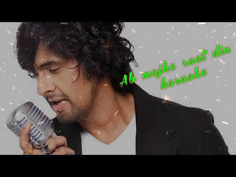 ab-mujhe-raat-din---sonu-nigam-hindi-full-karaoke-with-lyrics