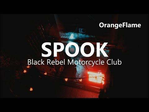 Black Rebel Motorcycle Club - Spook (lyrics)