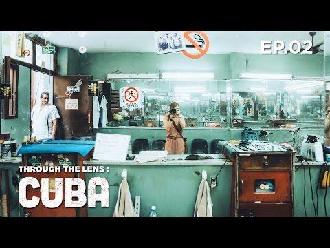Through The Lens: CUBA - Episode Two
