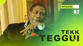 TEKK TEGGUI - Saison 1 - Episode 2