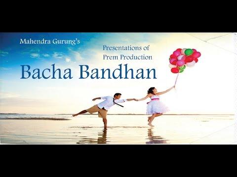 Nepali Movie – Bacha Bandhan