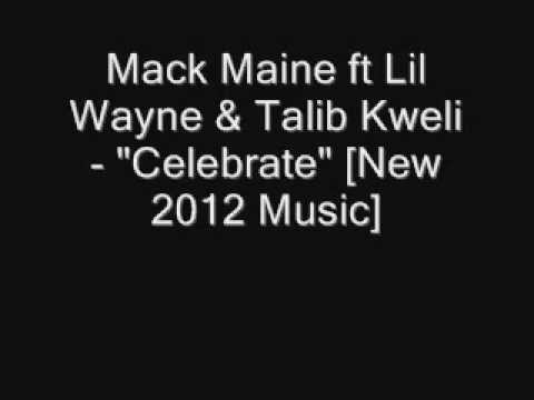 Mack Maine ft Lil Wayne & Talib Kweli - Celebrate