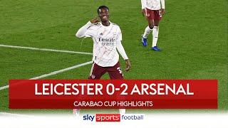 Eddie Nketiah scores again as Arsenal progress | Leicester 0-2 Arsenal | Carabao Cup Highlights
