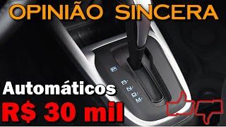 Lista melhores carros automáticos até 30 mil reais! Dicas, modelos, cuidados...