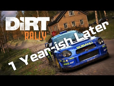 DiRT Rally A Year (and a bit) On
