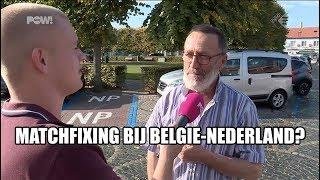 Matchfixing bij België-Nederland?
