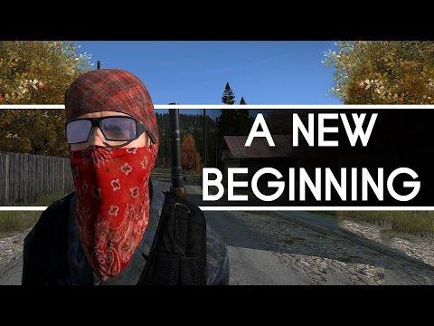 New Beginnings! | Episode 1| DayZ Standalone