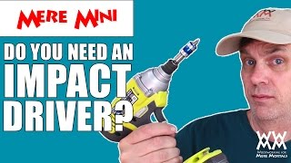 Impact drivers vs. Drills. Do you need both? : MERE MINI Thumbnail