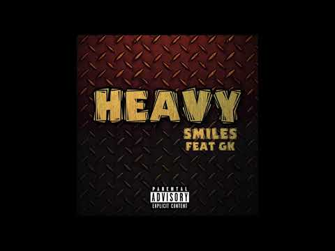 Smiles Ft Gk - Heavy