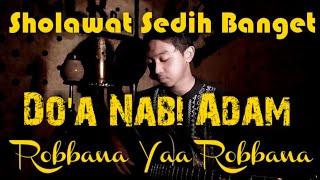 Robbana Yaa Robbana Zholamnaa Anfusanaa ( Doa Nabi Adam ) cover by Mangku Alam