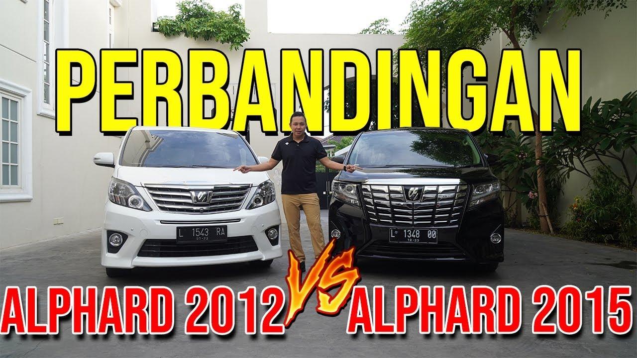 Perbandingan Alphard 2012 vs Alphard 2015
