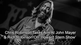 Chris Robinson Takes Aim At John Mayer & Rich Robinson On 'Howard Stern Show'