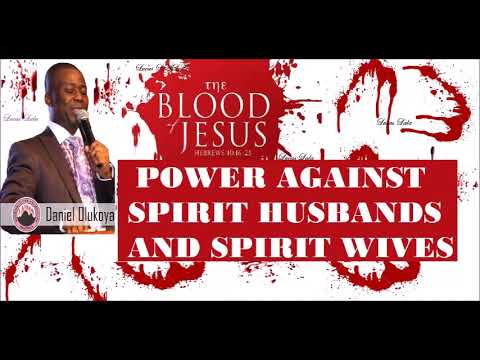 POWER AGAINST SPIRIT HUSBANDS AND WIVES- DR OLUKOYA