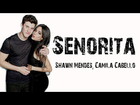 Shawn Mendes, Camila Cabello - Senorita [ Lyrics ]