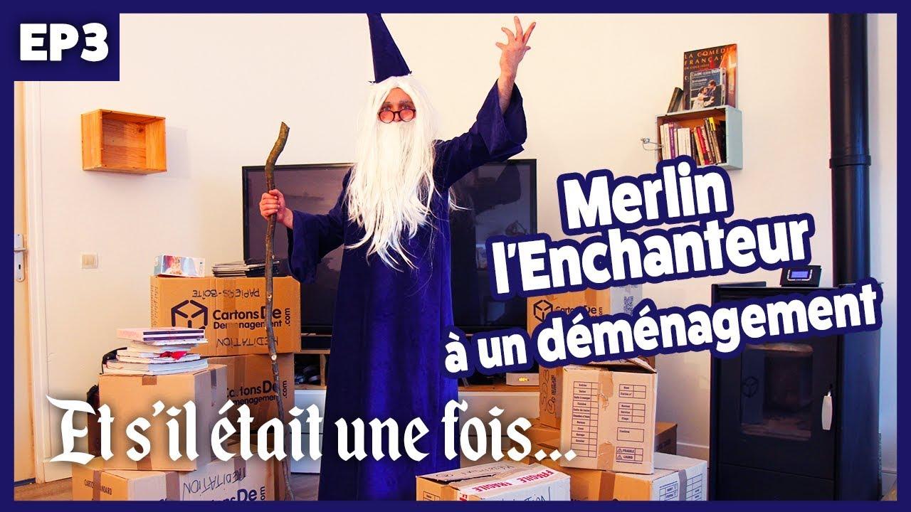 Et s'il était une fois... / Episode 3 : Merlin l'Enchanteur à un déménagement