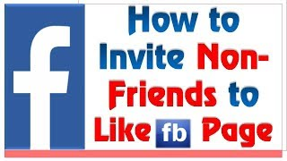 How to Invite Non-Friends to Like Facebook Page | How to invite post likers to like your page