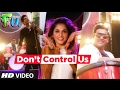 Download Don't Control Us  Song | FU - Friendship Unlimited | Vishal Mishra MP3 song and Music Video
