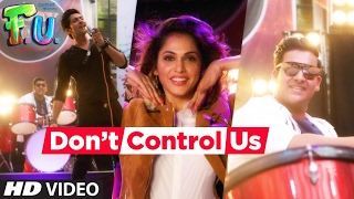 Don't Control Us Video Song | FU - Friendship Unlimited | Vishal Mishra