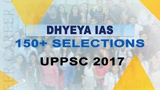 UPPSC 2017 RESULTS: 150+ SELECTIONS
