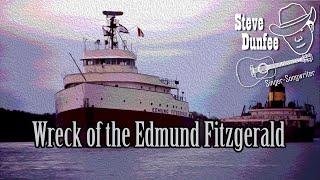 Steve Dunfee - Wreck of the Edmund Fitzgerald (Gordon Lightfoot Cover)