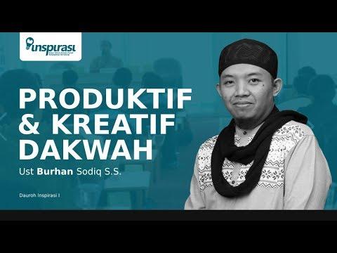 [Dauroh Inspirasi I] Ust Burhan Sodiq SS - Dauroh Inspirasi I Dakwah dengan Kreatifitas part 2