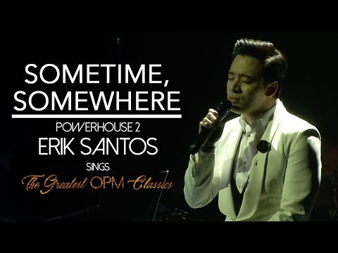 hEartSongs by Erik Santos Presents Sometime, Somewhere