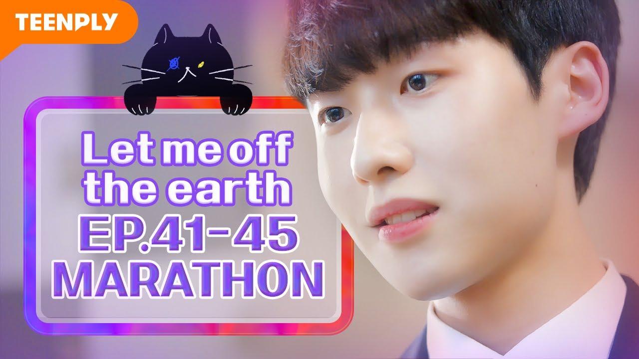 Marathon Episodes   Let me off the earth   EP.41~EP.45 [Final] (Click CC for ENG sub)