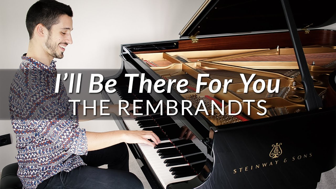 The Rembrandts - I'll Be There For You (Friends Theme)   Piano Cover + Sheet Music